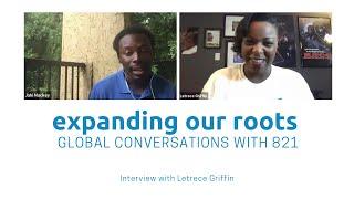 Expanding Our Roots: Letrece Griffin