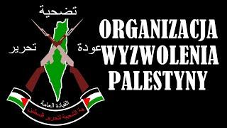 Organizacja Wyzwolenia Palestyny – Od partyzantów do terrorystów