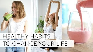 HEALTHY HABITS | daily habits to improve your health & life