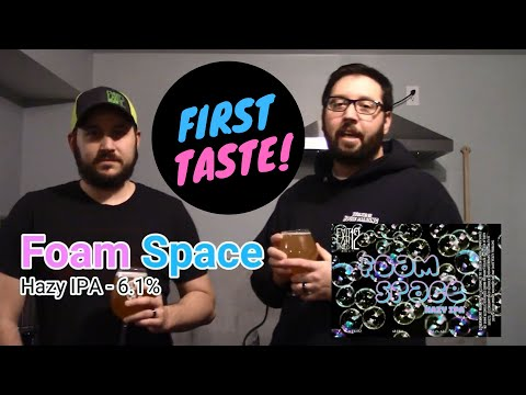 EP 41: First Taste - Foam Space Hazy IPA