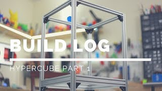 HyperCube Build Part 1 (Frame)