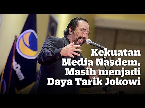Kekuatan Media Nasdem, Masih menjadi Daya Tarik Jokowi