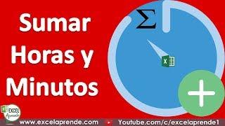 Sumar Horas y Minutos en Excel (Tiempo) | Excel Aprende