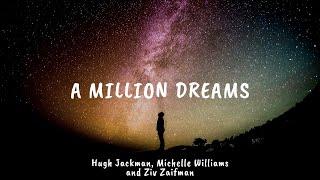 Hugh Jackman, Michelle Williams, and Ziv Zaifman - A Million Dreams (Lyrics)