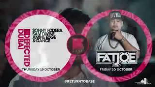 Dance til Dawn this weekend at BASE Dubai THU 29 OCT  DEFECTED FRI 20 OCT  FAT JOE