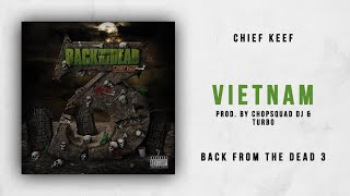 Gambar cover Chief Keef - Vietnam (Back From The Dead 3)