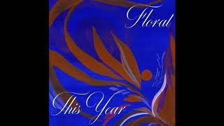 Floral –This Year (single)