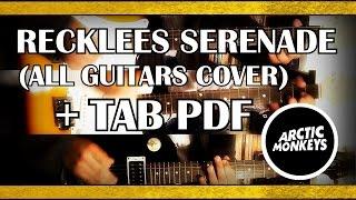 Arctic Monkeys - Recklees Serenade (Guitar Cover) With TABS