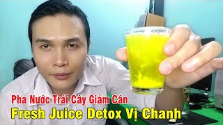 Pha Nước Trái Cây Giảm Cân Vị Chanh Fresh Juice Detox
