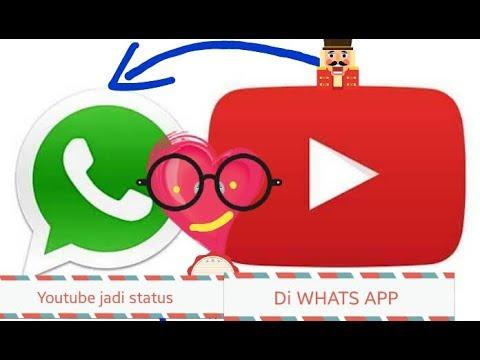 Tambah Keren Cara Membuat Status Whats App Dengan Vidio Youtube