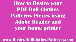 How To Resize Your PDF Doll Clothes Patterns Using Your Home Printer