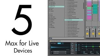 5 Max for Live Devices in 5 Minutes!