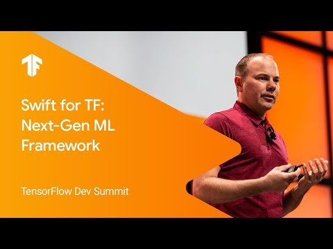 Swift for TensorFlow: The Next-Generation Machine Learning Framework (TF Dev Summit '19)