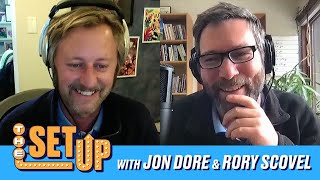 """The Set Up"" With Jon Dore & Rory Scovel"