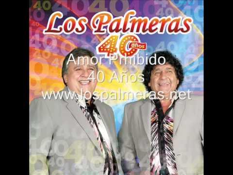 Amor Prohibido- Los Palmeras 40 Años