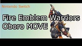 Nintendo Switch Fire Emblem Warriors FE無双 Oboro オボロ Move 技