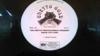 Brick City Kids - What What (Ghetto Pros. Prod. 1997)