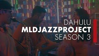 DAHULU (COVER SONG)   MLDJAZZPROJECT SEASON 3
