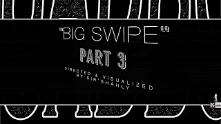SIR'SHAHLY'S SON  SWIPEY - BIG SWIPE pt 3 | Official Video BY: @SIRSHAHLY