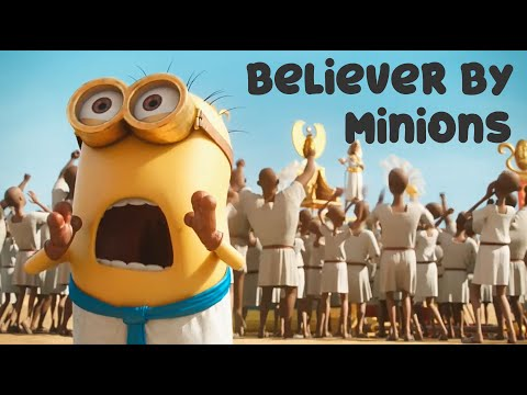 Believer by Minions !!!  [With Minions Best Scenes]