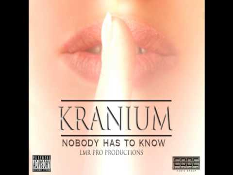 Kranium - Nobody Has To Know (Fast Version)