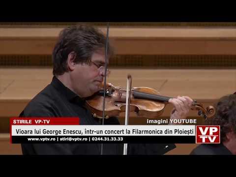 Vioara lui George Enescu, într-un concert la Filarmonica din Ploiești