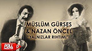 Müslüm Gürses & Nazan Öncel - Yalnızlar Rıhtımı