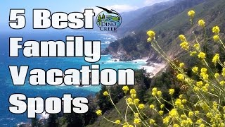 5 Best Family Vacation Spots | Underrated Vacation Destinations