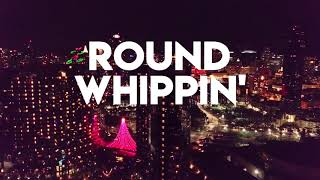 A Chal   Round Whippin' (Lyric Video)