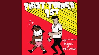 First Things First (feat. G Eazy And Reo Cragun)