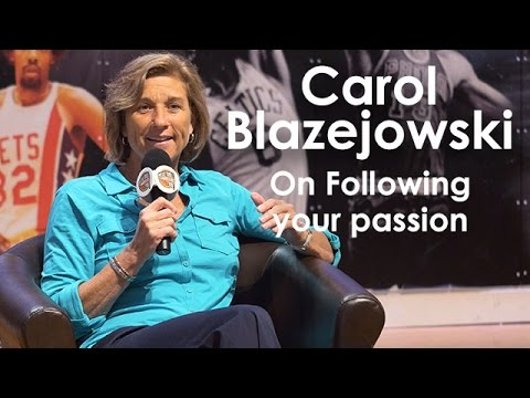 Carol Blazejowski on following your passion