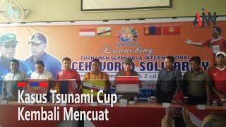 Kasus Tsunami Cup 2017 Kembali Mencuat