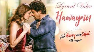 Hawayein Lyrical Video | Jab Harry Met Sejal | Full   - YouTube
