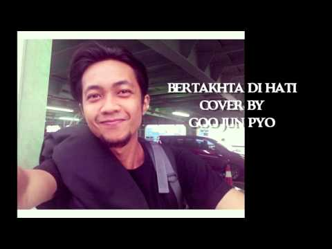 Bertakhta Di Hati Cover Faradhiya Cover By Goo Jun Pyo Mp3