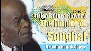 Dr. John Henrik Clarke |  Empire of Songhai