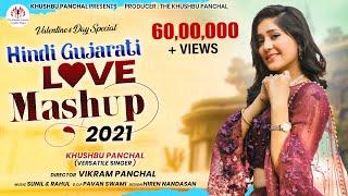 The Love Mashup 2021 | Hindi Gujarati Mix Love Songs | Khushbu Panchal | Full HD Video Song 2021