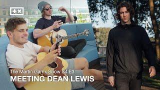 MEETING DEAN LEWIS | The Martin Garrix Show S4.E3