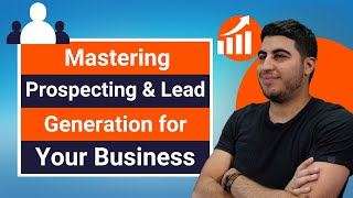 Mastering Prospecting & Lead Generation for Your Business
