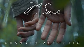 JP Saxe   Changed (Acoustic)