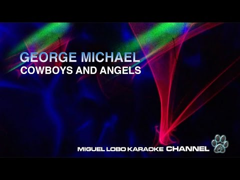 GEORGE MICHAEL - COWBOYS AND ANGELS - Karaoke Channel Miguel Lobo