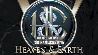 HEAVEN & EARTH - One in a million men