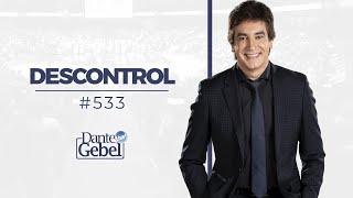 Dante Gebel #533 | Descontrol