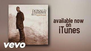 Donald Lawrence   Spiritual (Lyric Video)