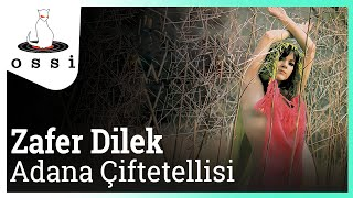 Zafer Dilek / Adana Çiftetellisi