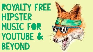 Hipster Background Music | Chillwave Music For YouTubers