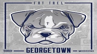Fat Trel - Fuck Out My Face (Georgetown)