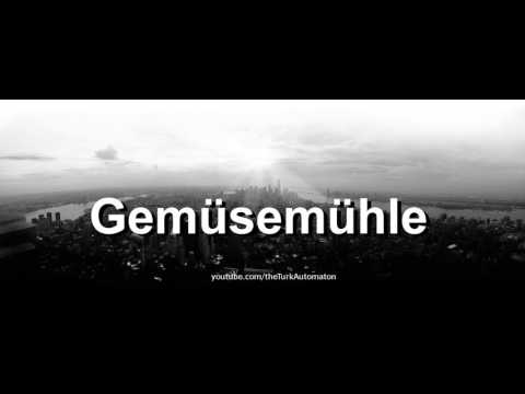How to pronounce Gemüsemühle in German