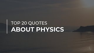 TOP 20 Quotes about Physics | Soul Quotes | Super Quotes