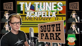 SOUTH PARK Theme - TV Tunes Acapella