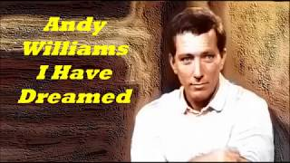 Andy Williams........I Have Dreamed..